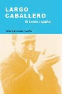Largo Caballero. El Lenin español